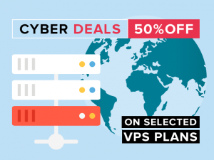 Cyber Deals on selected VPS plans